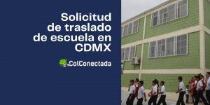 Requisitos para realizar el cambio de escuela en la Ciudad de México
