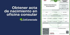 Pasos para obtener el acta de nacimiento en Oficina consular