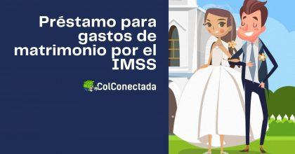 Requisitos para obtener la ayuda de gastos de matrimonio ante el IMSS