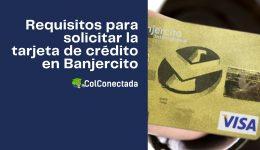 Cómo solicitar la tarjeta de crédito en Banjercito para miembros activos